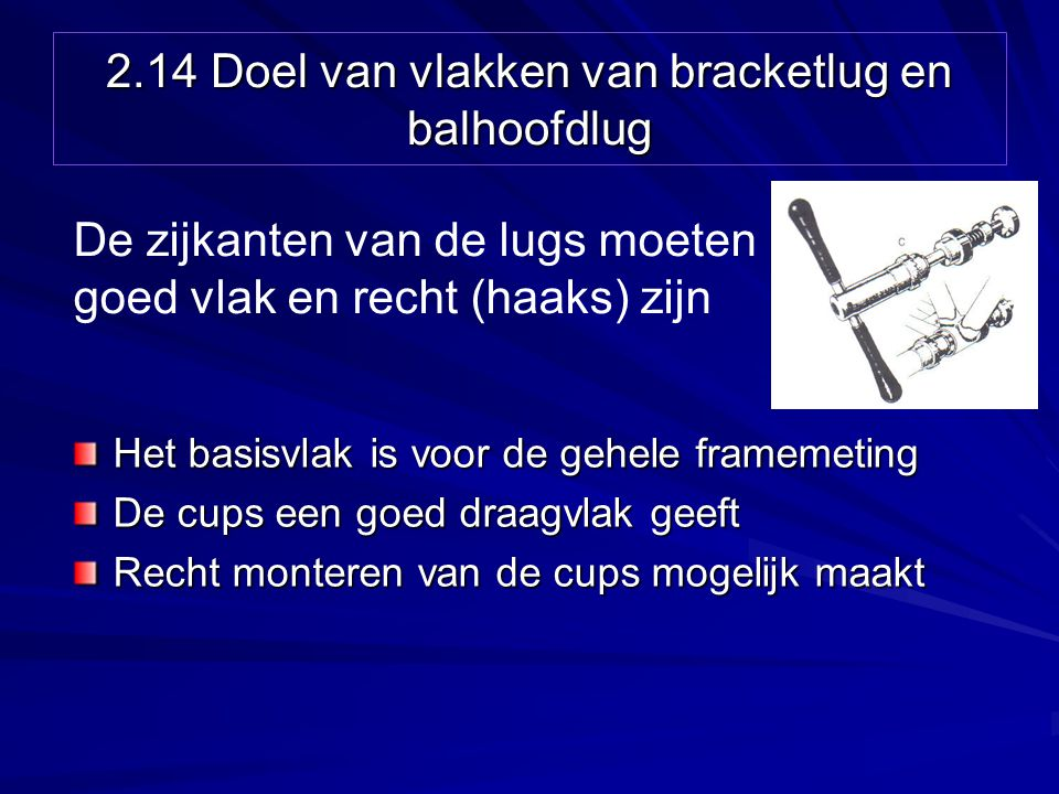 2.14 Doel van vlakken van bracketlug en balhoofdlug