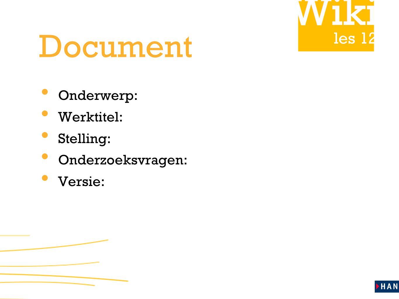 Document Onderwerp: Werktitel: Stelling: Onderzoeksvragen: Versie:
