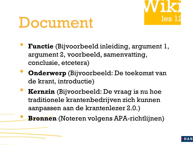 Document Functie (Bijvoorbeeld inleiding, argument 1, argument 2, voorbeeld, samenvatting, conclusie, etcetera)