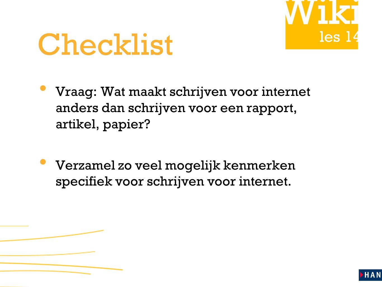 Checklist Vraag: Wat maakt schrijven voor internet anders dan schrijven voor een rapport, artikel, papier