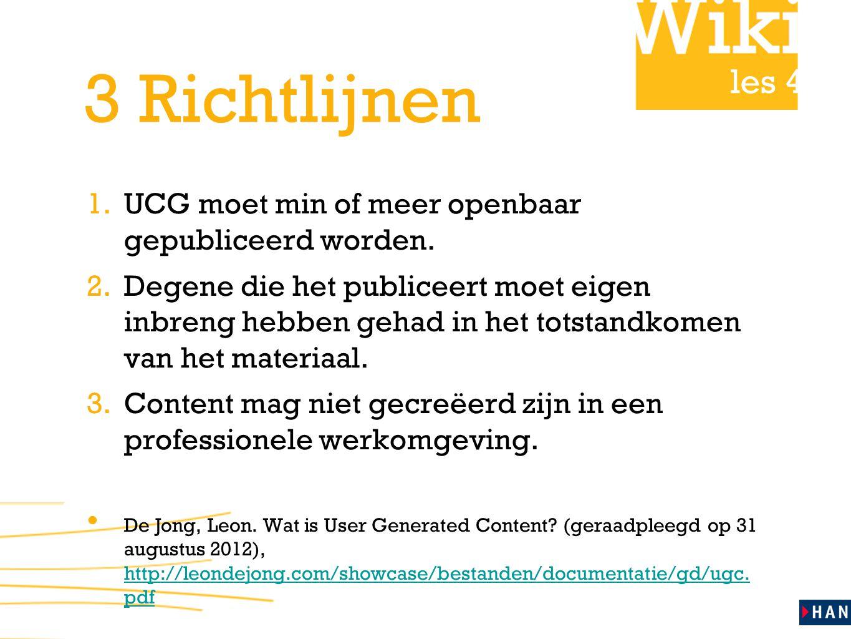3 Richtlijnen UCG moet min of meer openbaar gepubliceerd worden.