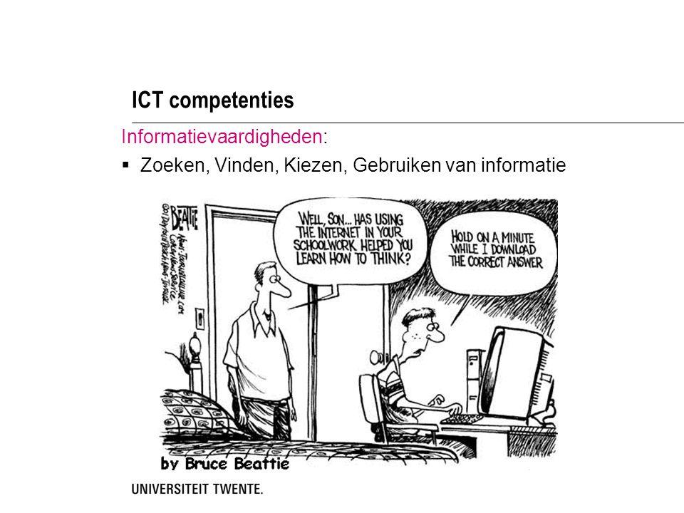 ICT competenties Informatievaardigheden: