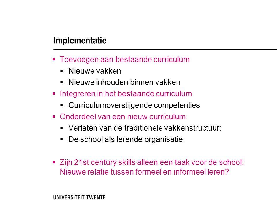 Implementatie Toevoegen aan bestaande curriculum Nieuwe vakken
