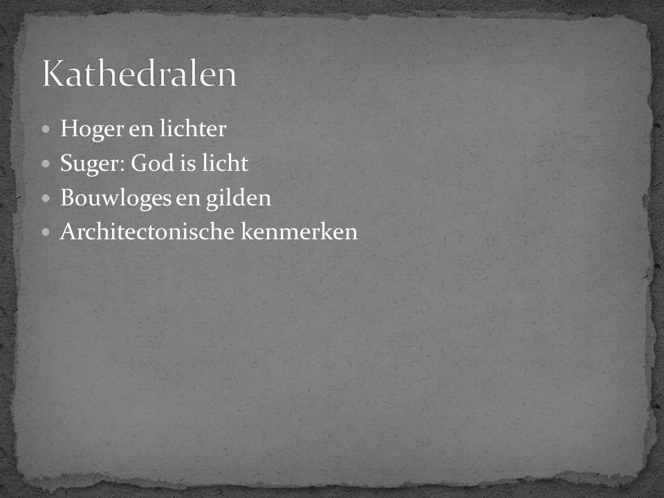 Kathedralen Hoger en lichter Suger: God is licht Bouwloges en gilden