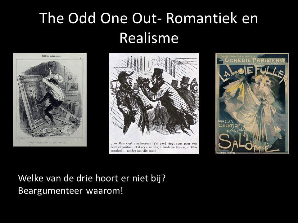The Odd One Out- Romantiek en Realisme