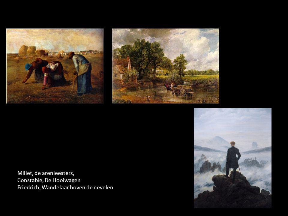 Millet, de arenleesters, Constable, De Hooiwagen Friedrich, Wandelaar boven de nevelen