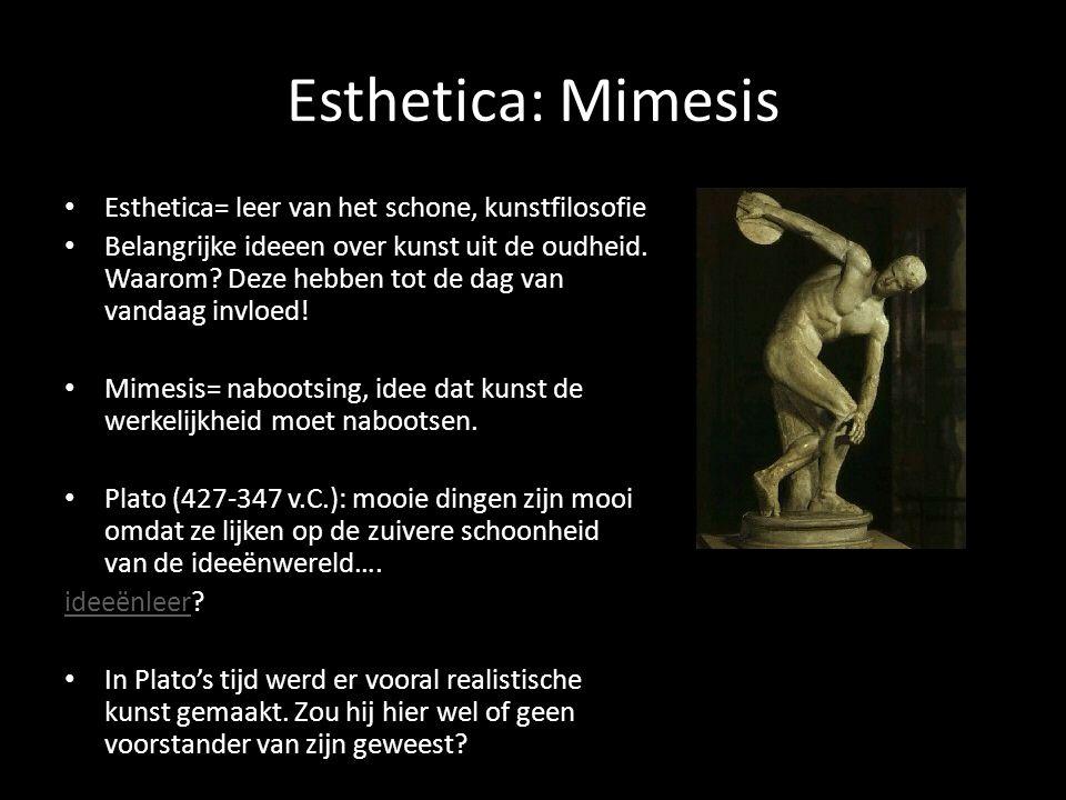 Esthetica: Mimesis Esthetica= leer van het schone, kunstfilosofie