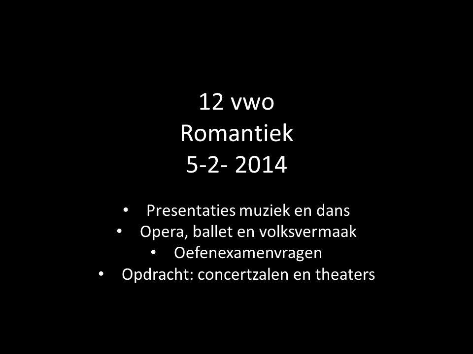 12 vwo Romantiek 5-2- 2014 Presentaties muziek en dans