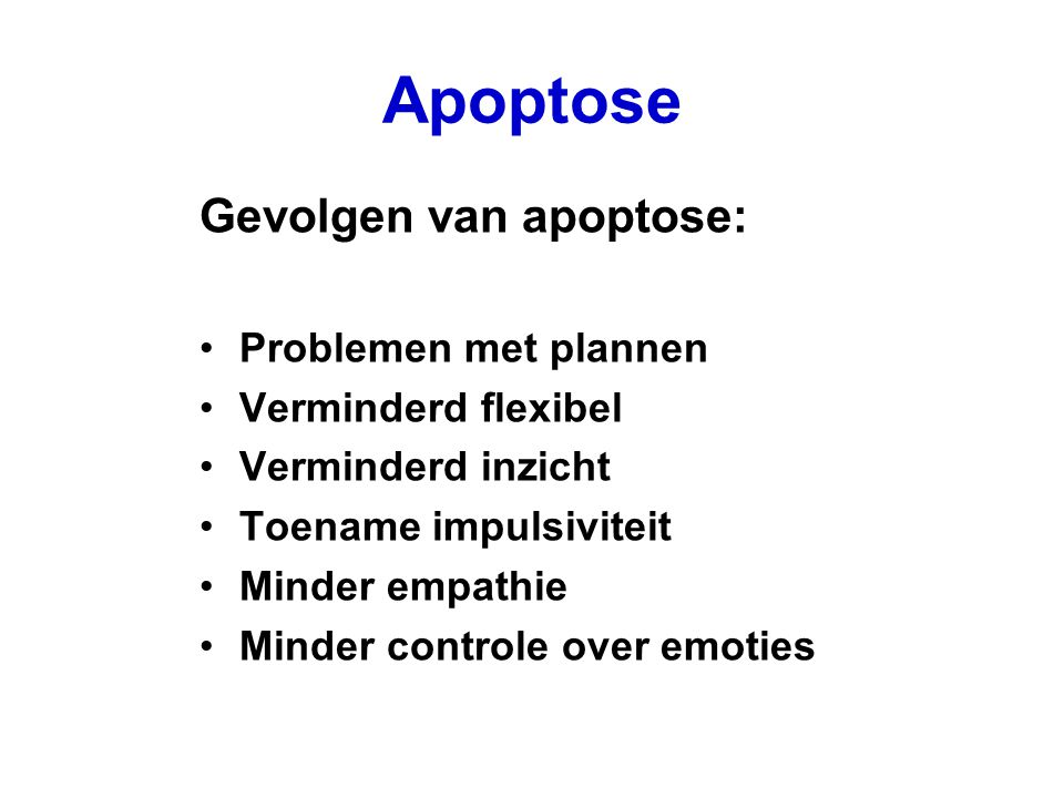 Apoptose Gevolgen van apoptose: Problemen met plannen