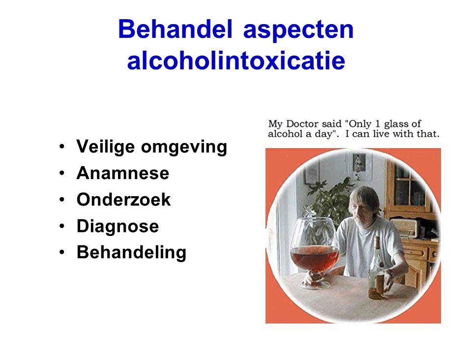 Behandel aspecten alcoholintoxicatie