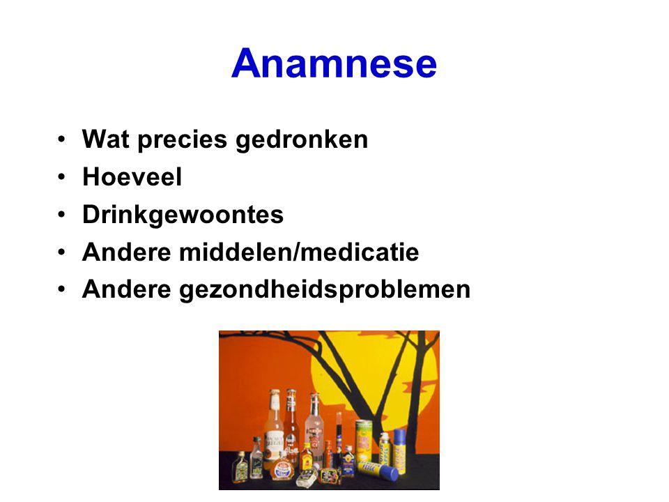 Anamnese Wat precies gedronken Hoeveel Drinkgewoontes