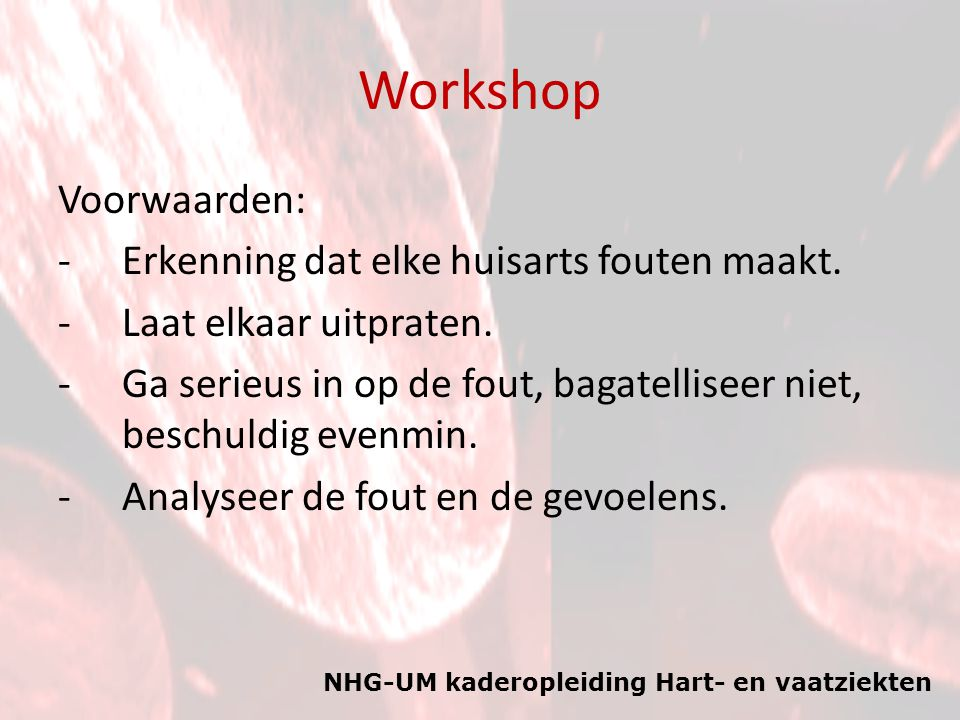 Workshop Voorwaarden: Erkenning dat elke huisarts fouten maakt.