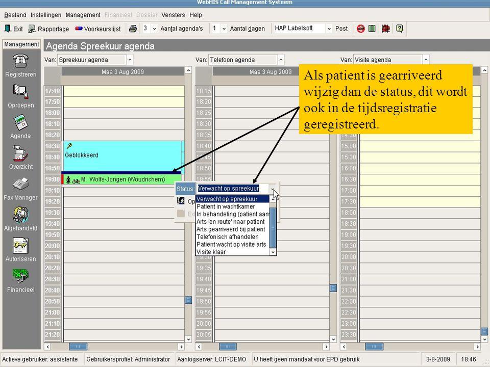 Als patient is gearriveerd wijzig dan de status, dit wordt ook in de tijdsregistratie geregistreerd.