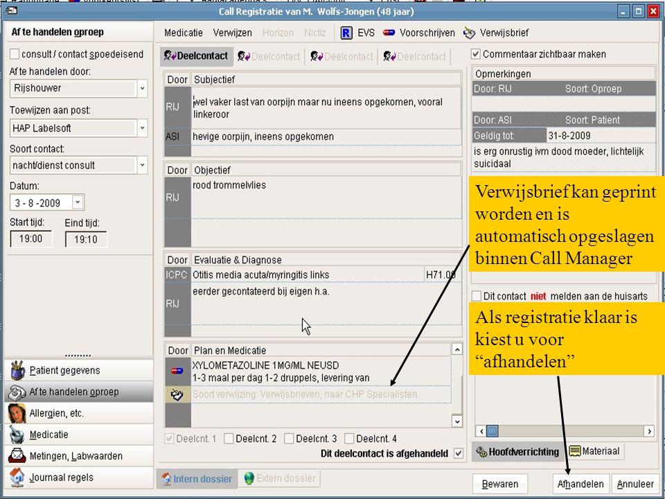 Verwijsbrief kan geprint worden en is automatisch opgeslagen binnen Call Manager