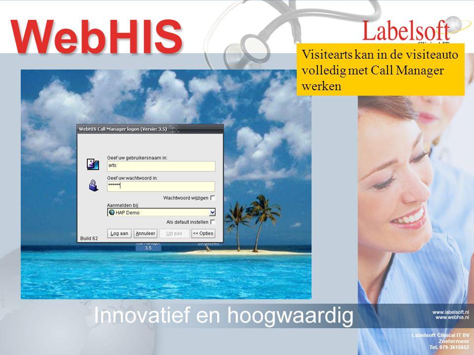 Visitearts kan in de visiteauto volledig met Call Manager werken