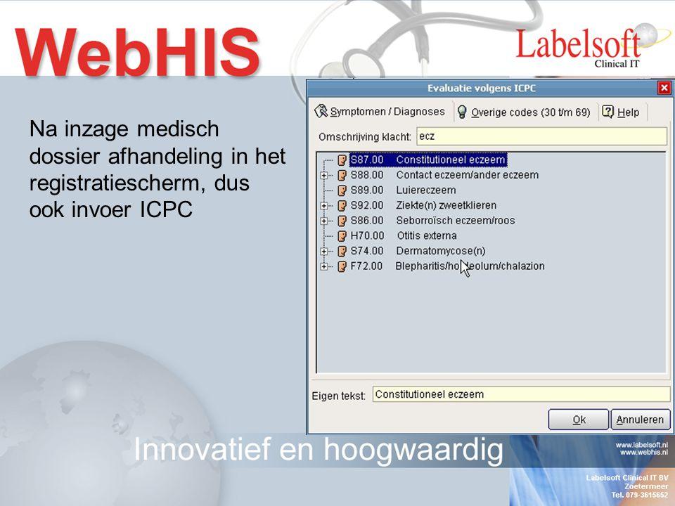 Na inzage medisch dossier afhandeling in het registratiescherm, dus ook invoer ICPC