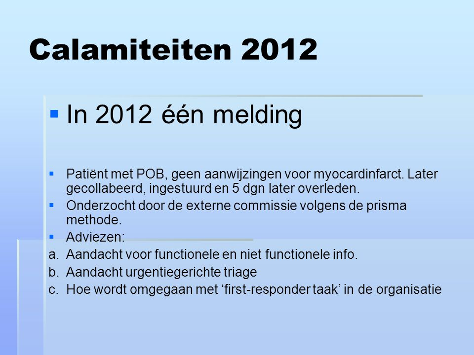 Calamiteiten 2012 In 2012 één melding