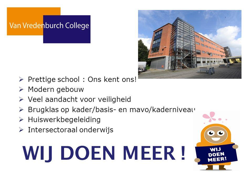 WIJ DOEN MEER ! Prettige school : Ons kent ons! Modern gebouw