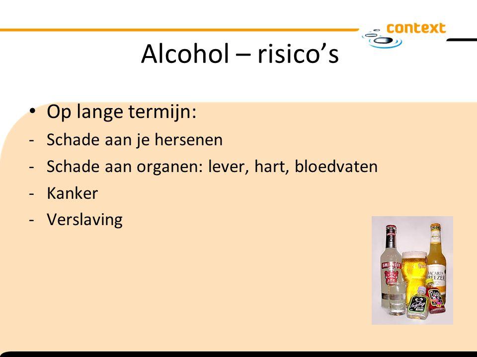 Alcohol – risico's Op lange termijn: - Schade aan je hersenen