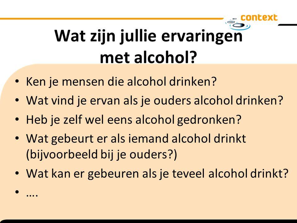 Wat zijn jullie ervaringen met alcohol