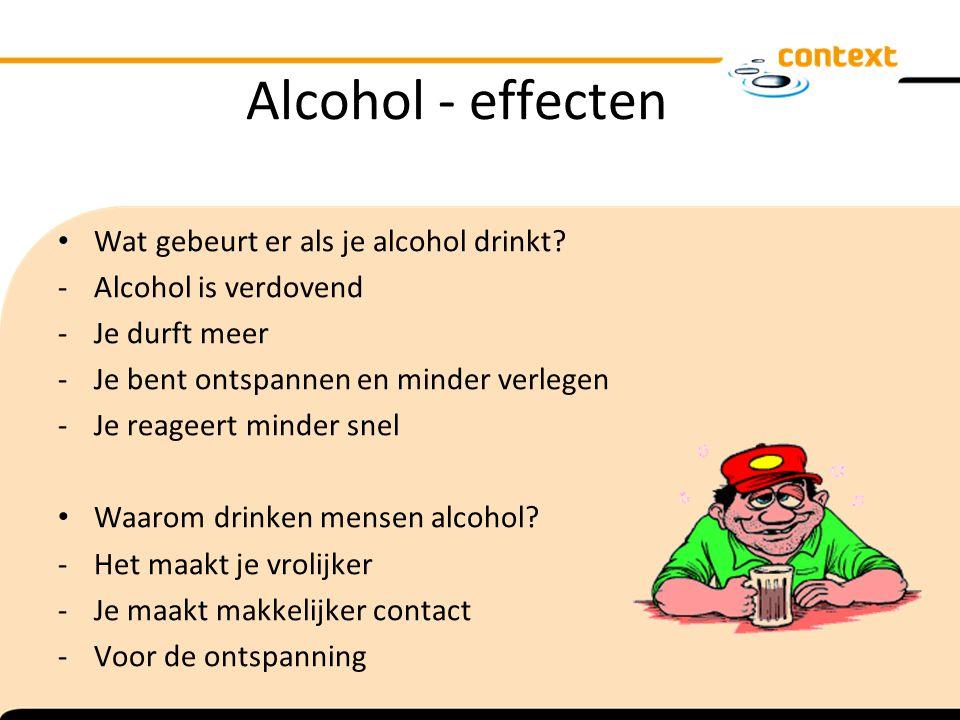 Alcohol - effecten Wat gebeurt er als je alcohol drinkt