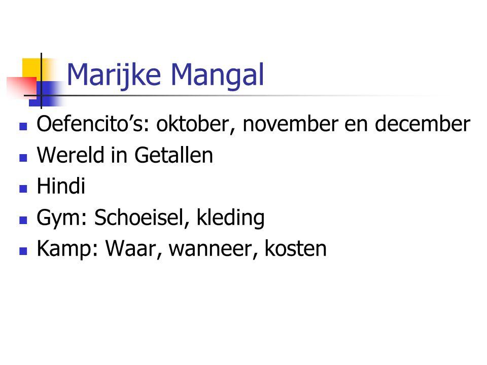 Marijke Mangal Oefencito's: oktober, november en december