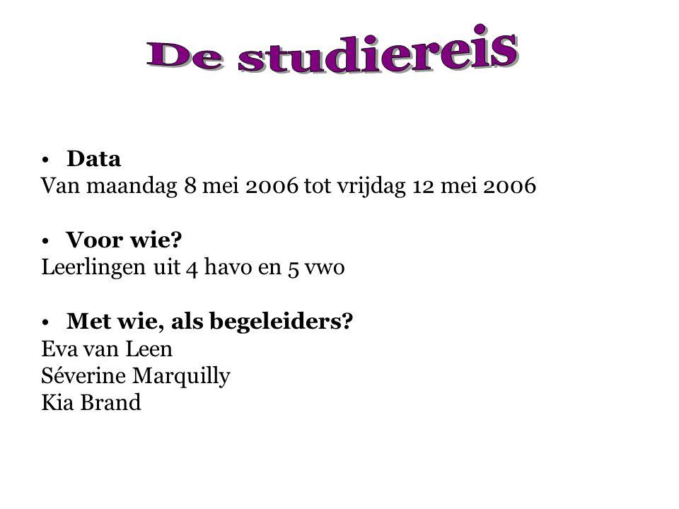 De studiereis Data Van maandag 8 mei 2006 tot vrijdag 12 mei 2006
