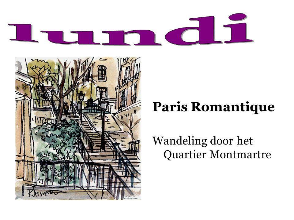 lundi Paris Romantique Wandeling door het Quartier Montmartre