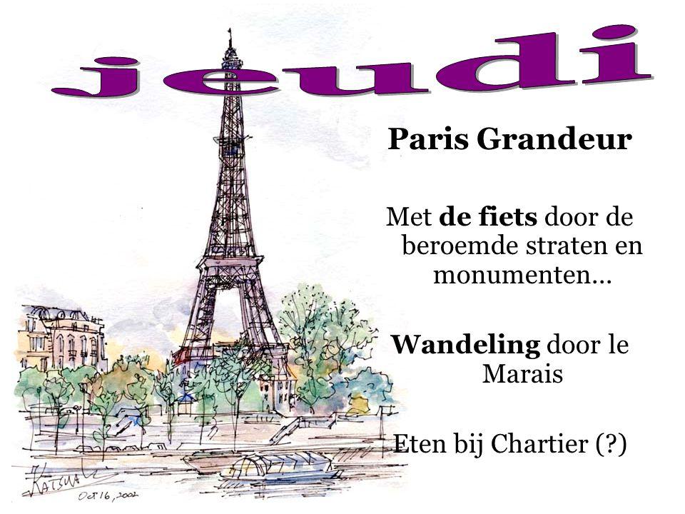 jeudi Paris Grandeur. Met de fiets door de beroemde straten en monumenten... Wandeling door le Marais.