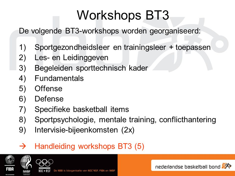 Workshops BT3 De volgende BT3-workshops worden georganiseerd: