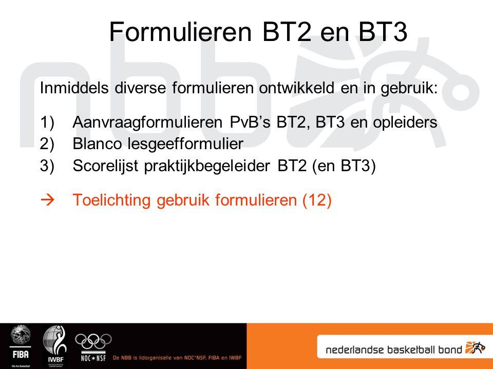 Formulieren BT2 en BT3 Inmiddels diverse formulieren ontwikkeld en in gebruik: Aanvraagformulieren PvB's BT2, BT3 en opleiders.