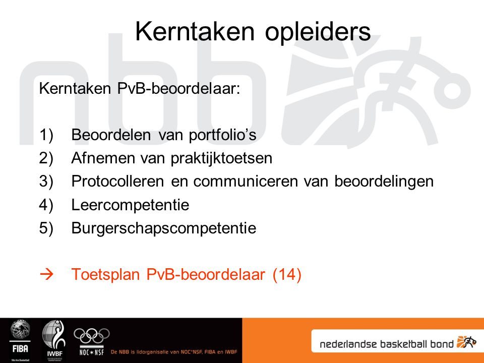 Kerntaken opleiders Kerntaken PvB-beoordelaar: