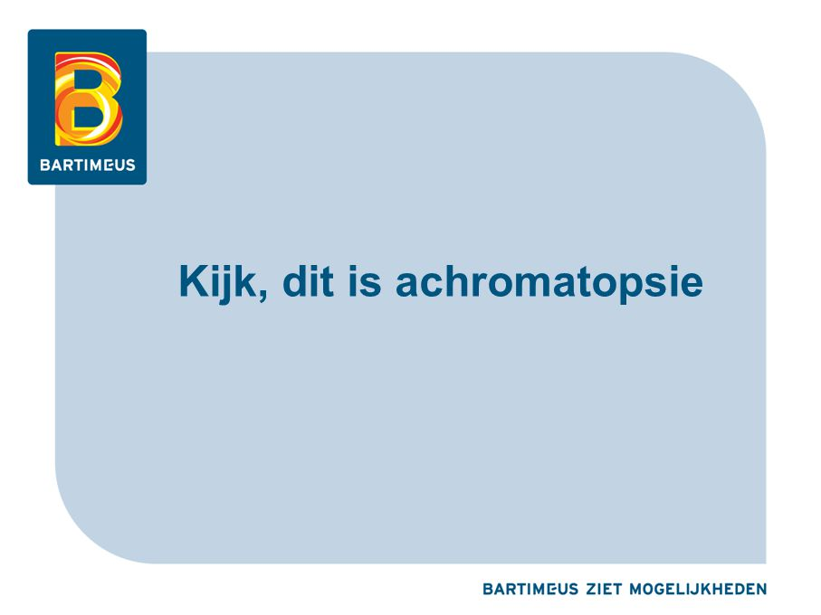 Kijk, dit is achromatopsie
