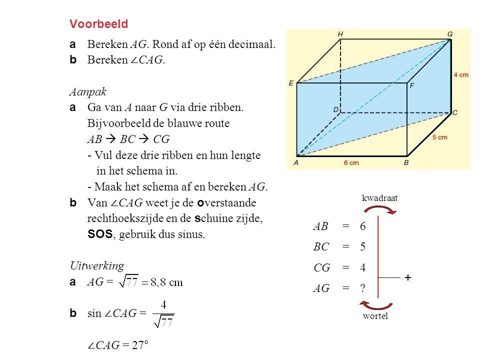 + Voorbeeld a Bereken AG. Rond af op één decimaal. b Bereken ∠CAG.