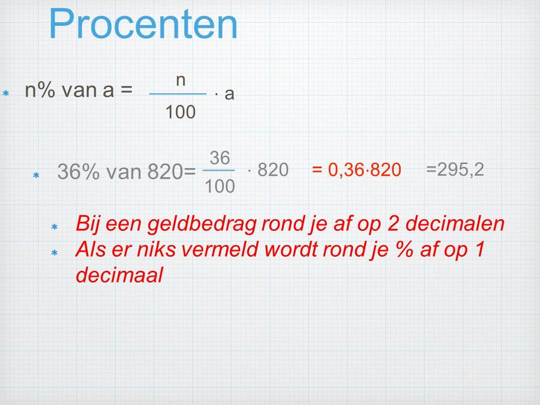 Procenten n% van a = 36% van 820=