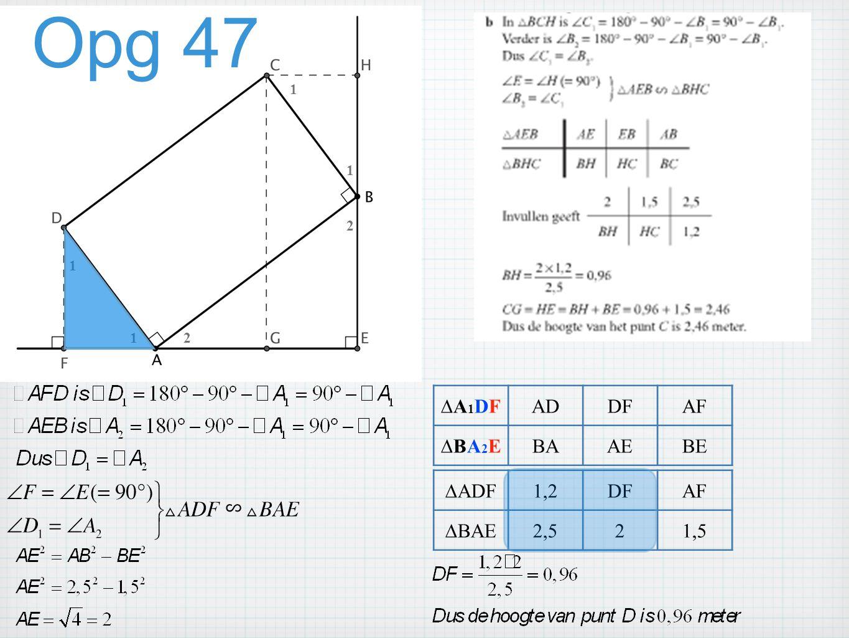 Opg 47 ∆A1DF AD DF AF ∆BA2E BA AE BE ∆ADF 1,2 DF AF ∆BAE 2,5 2 1,5 1 1
