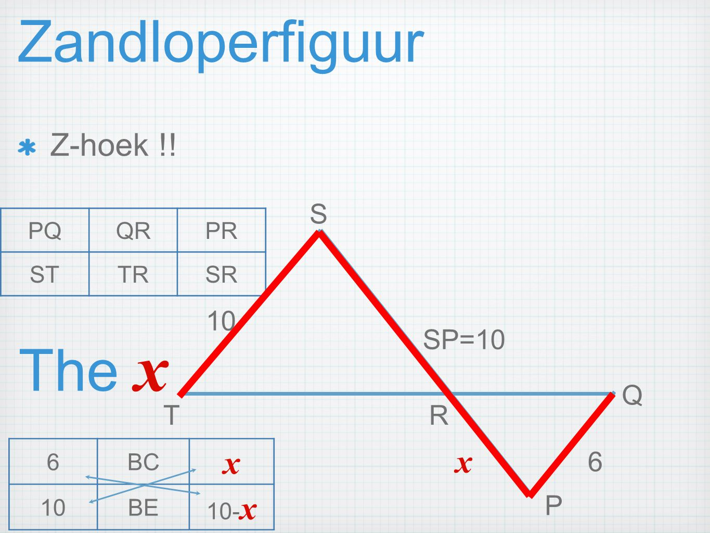 Zandloperfiguur The x x x Z-hoek !! S 10 SP=10 Q T R 6 P PQ QR PR ST