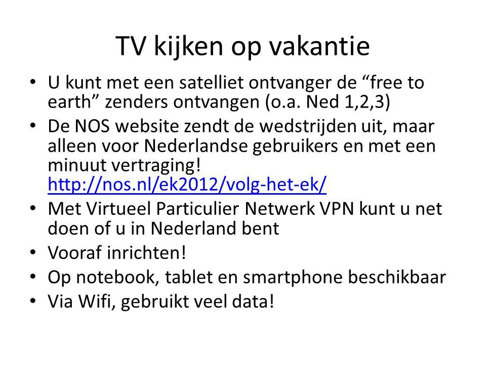 TV kijken op vakantie U kunt met een satelliet ontvanger de free to earth zenders ontvangen (o.a. Ned 1,2,3)