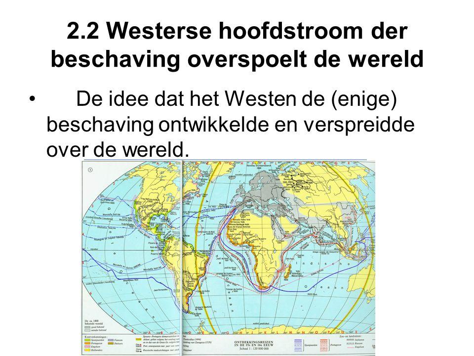 2.2 Westerse hoofdstroom der beschaving overspoelt de wereld