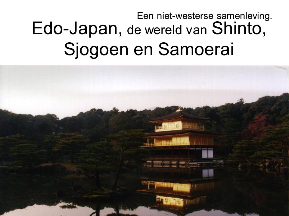 Edo-Japan, de wereld van Shinto, Sjogoen en Samoerai