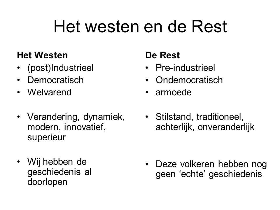 Het westen en de Rest Het Westen (post)Industrieel Democratisch