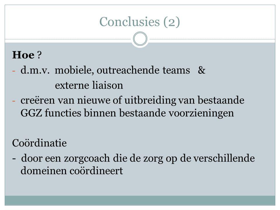 Conclusies (2) Hoe d.m.v. mobiele, outreachende teams &