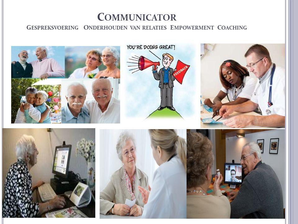 Communicator Gespreksvoering Onderhouden van relaties Empowerment Coaching