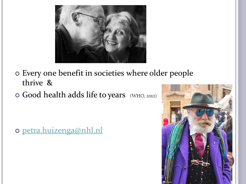 Every one benefit in societies where older people thrive &