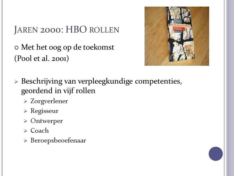 Jaren 2000: HBO rollen Met het oog op de toekomst (Pool et al. 2001)