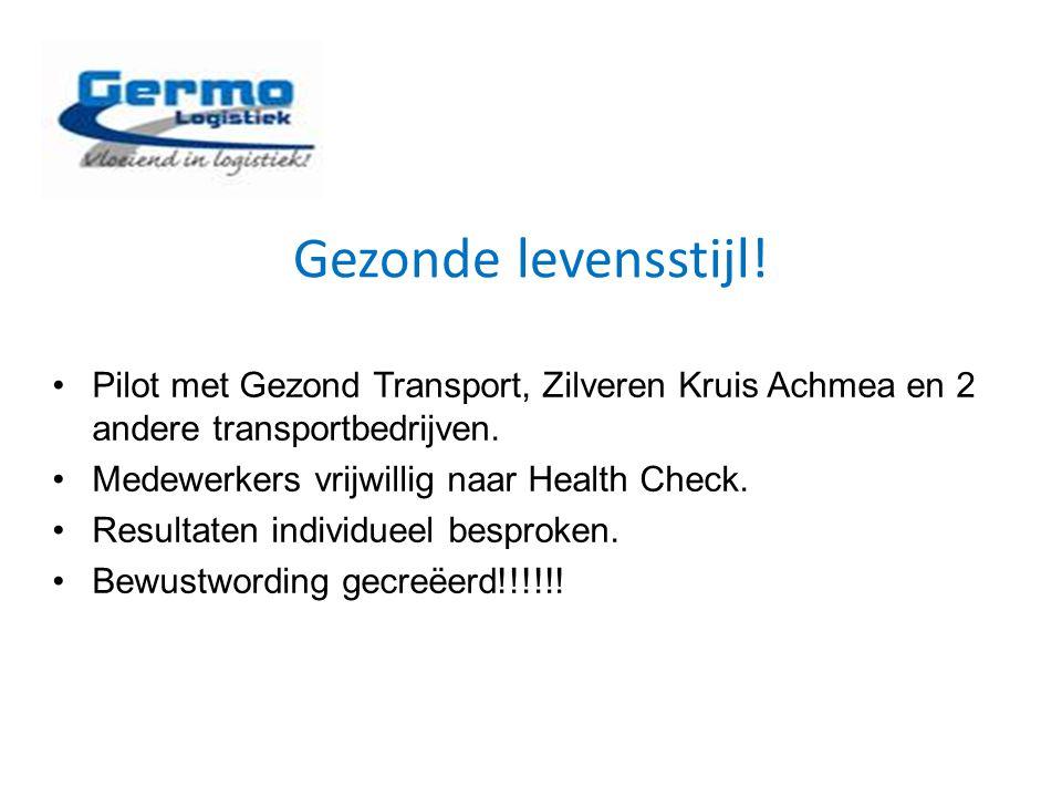 Gezonde levensstijl! Pilot met Gezond Transport, Zilveren Kruis Achmea en 2 andere transportbedrijven.