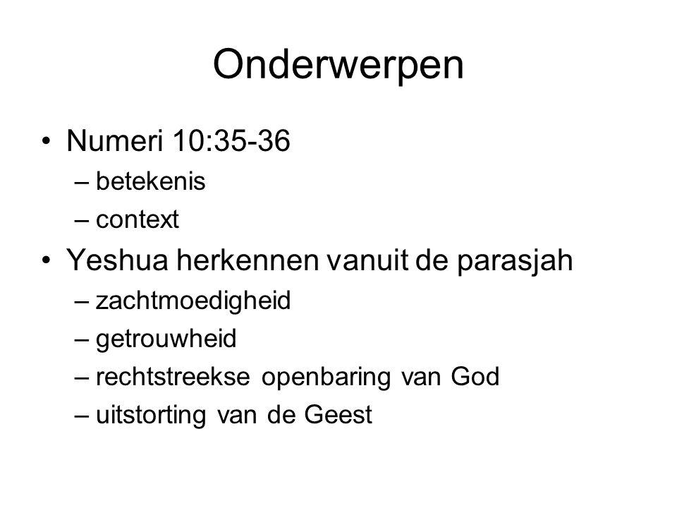 Onderwerpen Numeri 10:35-36 Yeshua herkennen vanuit de parasjah