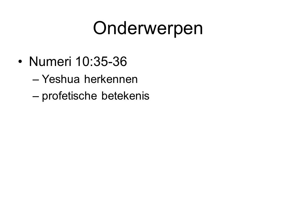 Onderwerpen Numeri 10:35-36 Yeshua herkennen profetische betekenis