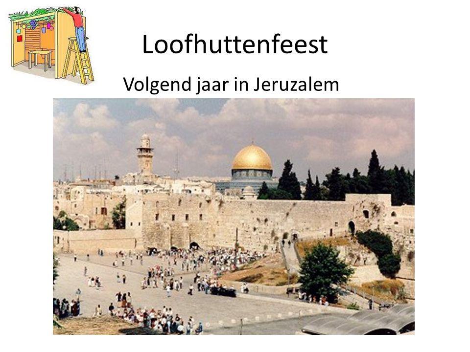 Loofhuttenfeest Volgend jaar in Jeruzalem