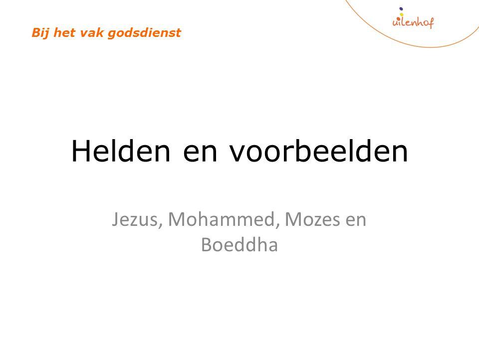 Jezus, Mohammed, Mozes en Boeddha